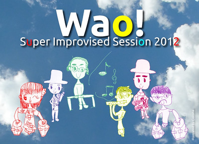 2012.10.19 Super Improvised Session 2012 Wao!フライヤー